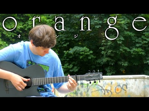 Orange OP - Hikari no Hahen - Fingerstyle Guitar Cover