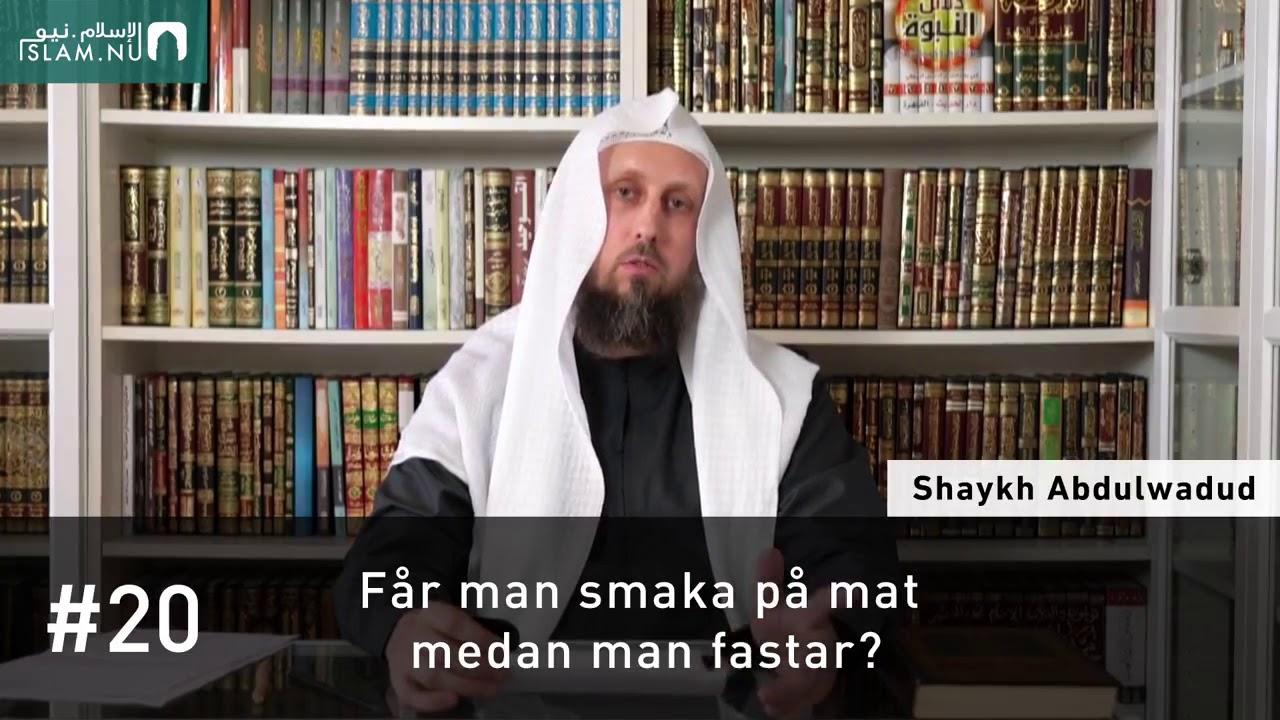 Får man smaka på mat medan man fastar?   Shaykh Abdulwadud