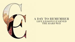 A Day To Remember - Life Lessons Learned The Hard Way (Audio)