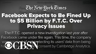 Facebook could be fined up to $5 billion by FTC over data-privacy scandal
