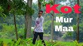 Download Kot Mur Maa Mp3 Free And Mp4