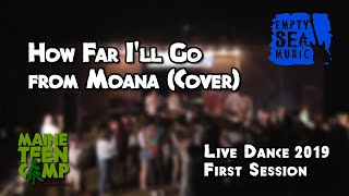 How Far I'll Go from Moana - Maine Teen Camp