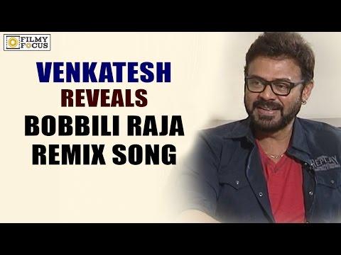 Venkatesh Reveals Bobbili Raja Remix Song In Babu Bangaram Movie - Filmyfocus.com