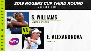 Serena Williams vs. Ekaterina Alexandrova | 2019 Rogers Cup Third Round | WTA Highlights