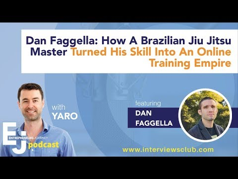 Dan Faggella: How Brazilian Jiu Jitsu Master Turned His Skill Into An Online Training Empire