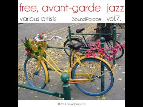 Various Artists: Free, Avant-Garde Jazz - SoundPalace  vol.7.  2014