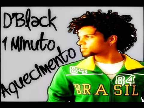 Aquecimento do D'Black 1 Minuto