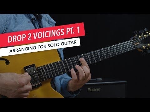 Arranging for Solo Guitar: Drop 2 Voicings on The Top Four Strings | Berklee Online