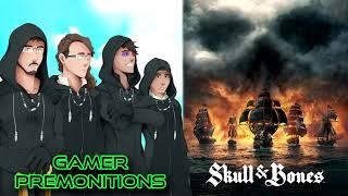 Gamer Premonitions #27: Skull & Bones