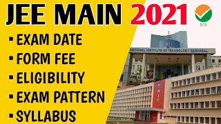 JEE Main 2021 Exam Date, Application Form, Eligibility, Syllabus, Pattern | JEE MAIN 2021