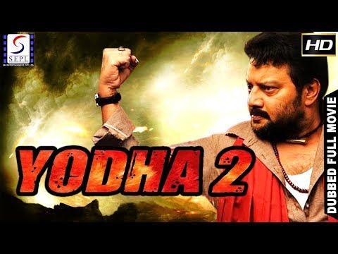 Yoddha 2 L (2018) South Action Film Dubbed In Hindi Full Movie HD L Sai Kumar, Madhu Sarma