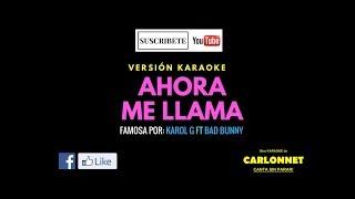 Karol G, Bad Bunny - Ahora Me Llama (Karaoke)