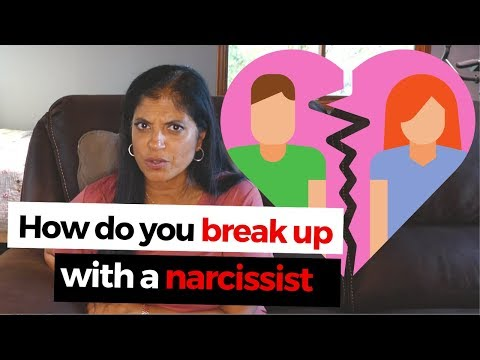 How do you break up with a narcissist?