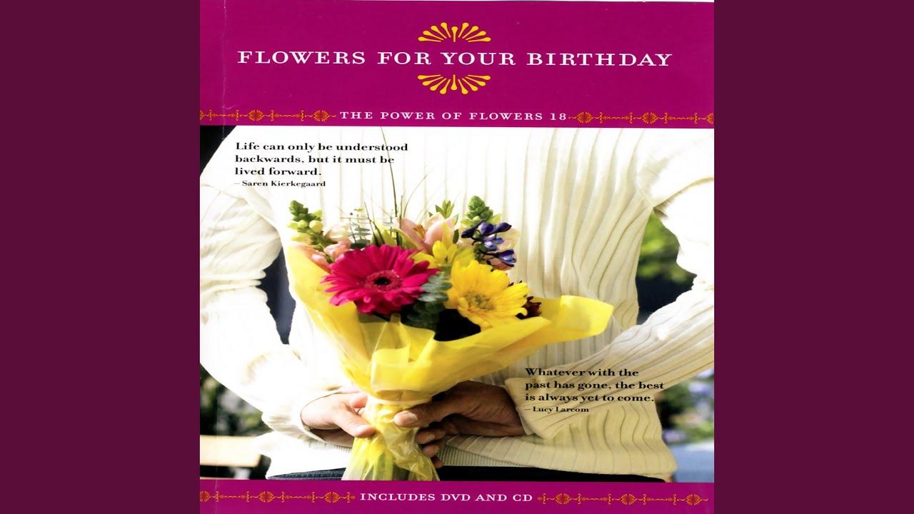 Flowers for your birthday 2 youtube izmirmasajfo
