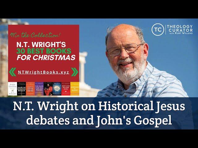 N.T. Wright on Historical Jesus debates and John's Gospel