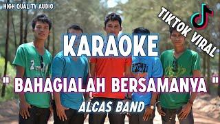Karaoke Bahagialah Bersamanya Alcas Band Original Song