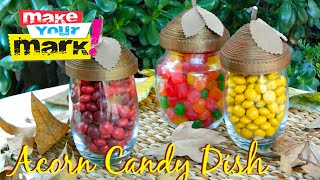 How To: Acorn Candy Dishes