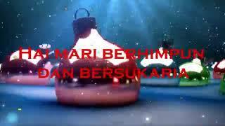 HAI MARI BERHIMPUN DAN BERSUKARIA | LAGU NATAL TERBARU 2017