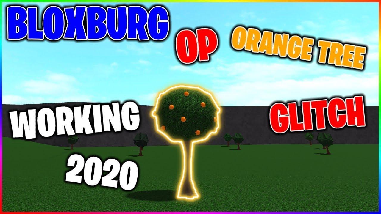 Bloxburg Op Money Glitch New Orange Tree Glitch Patched