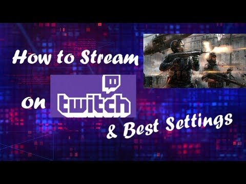 Tutorial: How to Stream on Twitch tv with OBS Best Settings