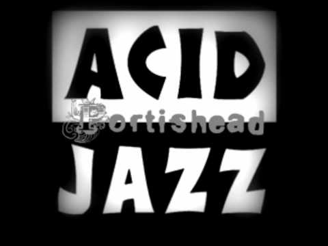 Portishead - Acid Jazz and Trip-hop - remixes