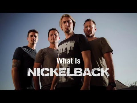 What is Nickelback?