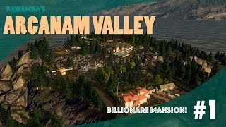 BILLIONAIRE MANSION! - Cities Skylines: Arcanam Valley - Part 1