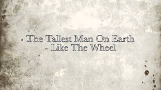 The Tallest Man On Earth - Like The Wheel (instrumental cover)