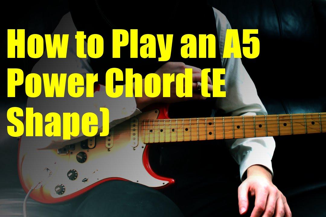 How to Play an A5 Power Chord (E Shape) - YouTube