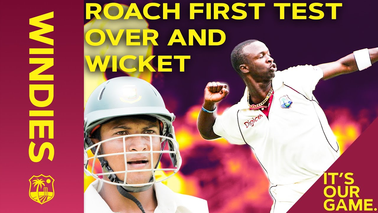 Kemar Roach's First Ever Test Over and First Wicket of Shakib Al Hasan! | Windies