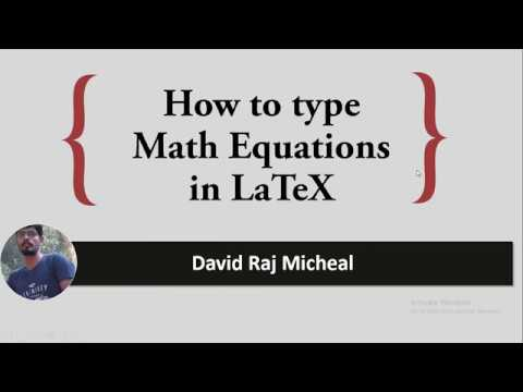 Part 4:  Typing Math Equations In LaTeX