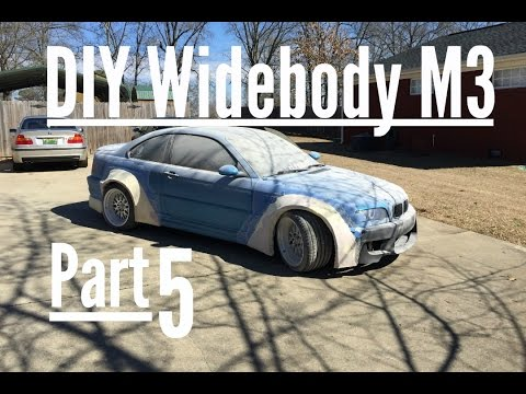 DIY Widebody M3 pt 5