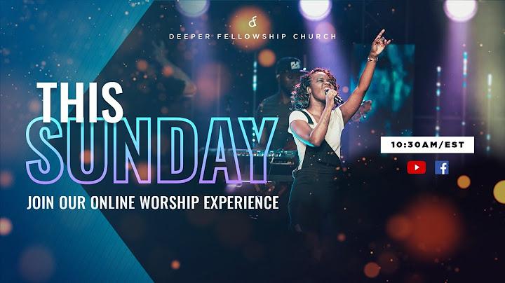 deeper fellowship church  live