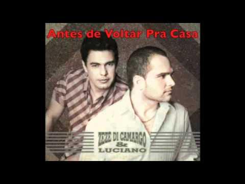 Antes de Voltar Pra Casa - Zezé Di Camargo & Luciano
