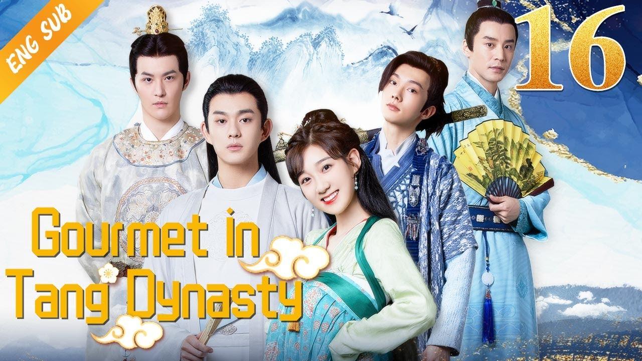 [Eng Sub] Gourmet in Tang Dynasty EP 16 (Li Zixuan, Liu Runnan) 🍰大唐小吃货🍰