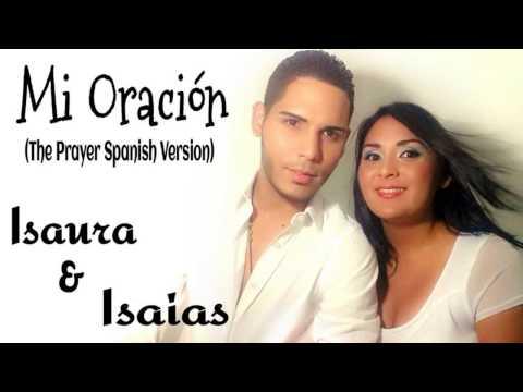 Isaura & Isaias Rosario - Mi Oración (The Prayer Spanish Version)