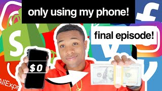 I Tried Turning $0 into $10,000 ONLY Using My Phone Challenge (Finale)