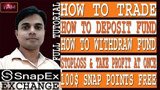 How to Deposit / Withdraw and Trade in SnapEx Exchange | How to place StopLoss & Take Profit at once