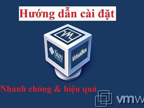 Hướng dẫn cài đặt máy ảo bằng VirtualBox đơn giản và nhanh chóng nhất