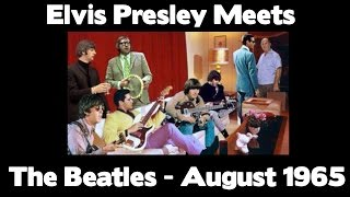 THE BEATLES - Meeting Elvis Presley - August 1965