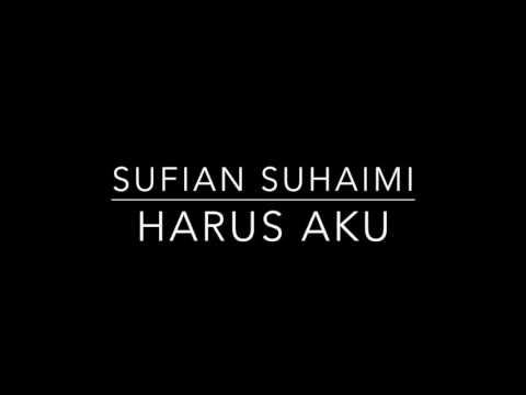 Harus Aku(lyrics) by Sufian Suhaimi