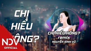 Chị Hiểu Hông Remix (Cô Gái Guccy)