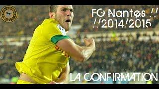 FC Nantes 2014/2015 ● La Confirmation