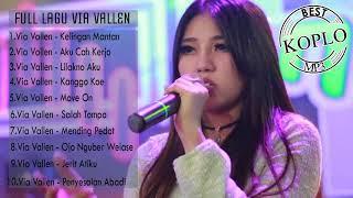 FULL ALBUM VIA VALLEN - TRACKLIST LAGU VIA VALLEN TERPOPULER (Dangdut Koplo Indonesia)