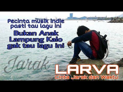 LARVA - Jarak (versi lama)