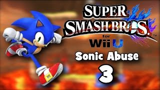 Super Smash Bros Wii U -  Sonic Abuse 3