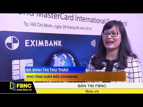 FBNC - Eximbank Ra Mắt Thẻ Tín Dụng Quốc Tế Cao Cấp One World Mastercard