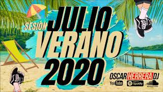 Sesion JULIO 2020 🏖 MUSICA VERANO 2020 mix (Reggaeton, Comercial, Trap, Flamenco) Oscar Herrera DJ