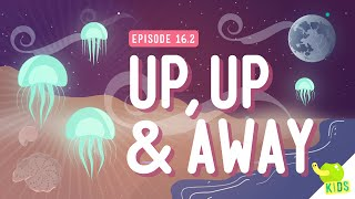 Up, Up & Away: Crash Course Kids #16.2
