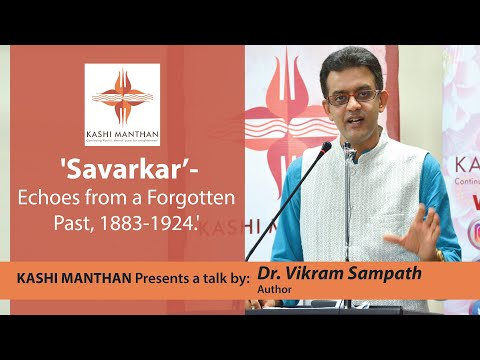 Dr Vikram Sampath on Savarkar- Echoes from a Forgotten Past, 1883-1924.